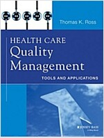 Health Care Quality Management: Tools and Applications (Paperback)