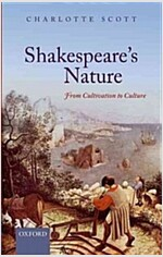 Shakespeare's Nature : From Cultivation to Culture (Hardcover)