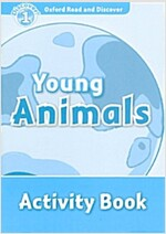 Oxford Read and Discover: Level 1: Young Animals Activity Book (Paperback)