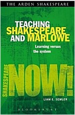 Teaching Shakespeare and Marlowe : Learning versus the System (Paperback)