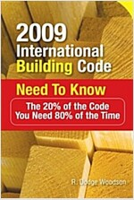 2009 International Building Code Need to Know: The 20% of the Code You Need 80% of the Time (Paperback, 2009)