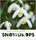 The Plant Lover's Guide to Snowdrops (Hardcover)