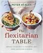 [중고] The Flexitarian Table: Inspired, Flexible Meals for Vegetarians, Meat Lovers, and Everyone in Between (Paperback)