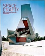 Spacecraft 2: More Fleeting Architecture and Hideouts (Hardcover)
