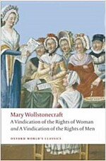 A Vindication of the Rights of Men; A Vindication of the Rights of Woman; An Historical and Moral View of the French Revolution (Paperback)