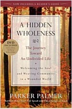 A Hidden Wholeness : The Journey Toward an Undivided Life (Paperback)