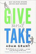 Give and Take : Why Helping Others Drives Our Success (Paperback)