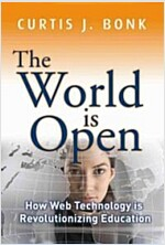 The World is Open : How Web Technology is Revolutionizing Education (Hardcover)