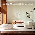 150 Best Minimalist House Ideas (Hardcover)