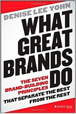 What Great Brands Do: The Seven Brand-Building Principles That Separate the Best from the Rest (Hardcover)