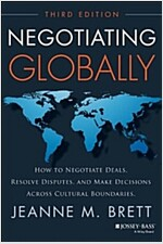 Negotiating Globally: How to Negotiate Deals, Resolve Disputes, and Make Decisions Across Cultural Boundaries (Hardcover, 3)