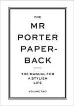 The Mr Porter Paperback : The Manual for a Stylish Life (Paperback)