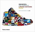 Sneakers : The Complete Limited Editions Guide (Hardcover)