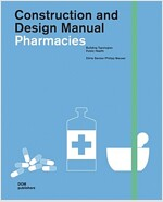 Pharmacies: Construction and Design Manual (Hardcover)