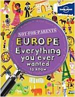 Not For Parents Europe: Everything you ever wanted to know (Paperback, 1st)