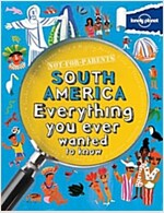 Not For Parents South America: Everything you ever wanted to know (Paperback)
