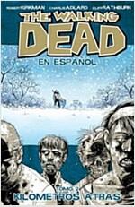 The Walking Dead En Espanol, Tomo 2: Kilometros Altras (Paperback)
