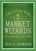 The Little Book of Market Wizards: Lessons from the Greatest Traders (Hardcover)