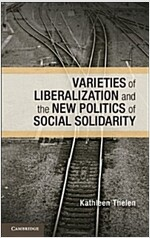 Varieties of Liberalization and the New Politics of Social Solidarity (Paperback)