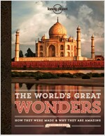 The World's Great Wonders: How They Were Made & Why They Are Amazing (Hardcover)