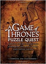 A Game of Thrones Puzzle Quest : Riddles, Enigmas and Quizzes (Hardcover)