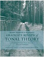 Student Workbook to Accompany Graduate Review of Tonal Theory: A Recasting of Common Practice Harmony, Form, and Counterpoint (Paperback, Workbook)