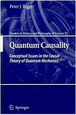 Quantum Causality: Conceptual Issues in the Causal Theory of Quantum Mechanics (Hardcover)