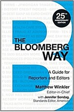 The Bloomberg Way: A Guide for Reporters and Editors (Spiral, 25, Anniversary)