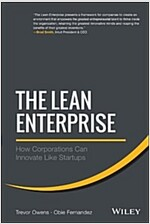 The Lean Enterprise: How Corporations Can Innovate Like Startups (Hardcover)