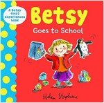 Betsy Goes to School (Hardcover)