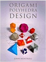 Origami Polyhedra Design (Paperback)