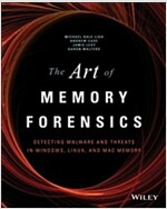 The Art of Memory Forensics: Detecting Malware and Threats in Windows, Linux, and Mac Memory (Paperback)