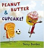 Peanut Butter & Cupcake (Hardcover)