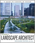 Becoming a Landscape Architect : A Guide to Careers in Design (Paperback)