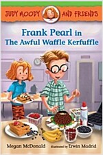 Judy Moody and Friends: Frank Pearl in the Awful Waffle Kerfuffle (Paperback)