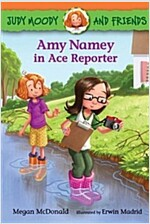 Judy Moody and Friends: Amy Namey in Ace Reporter (Paperback)