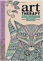 Art Therapy : Use Your Creativity to De-Stress (Hardcover)