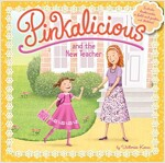 Pinkalicious and the New Teacher [With Poster] (Paperback)