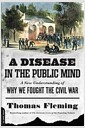 [중고] A Disease in the Public Mind: A New Understanding of Why We Fought the Civil War (Paperback)