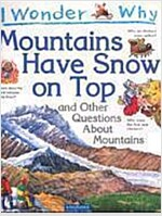 [중고] I Wonder Why : Mountains Have Snow on Top and Other Questionas about Mountains (Paperback)