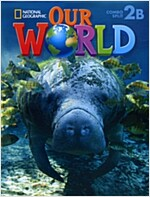 National Geographic Our World 2B SB