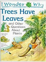 [중고] I Wonder Why : Trees Have Leaves and Other Questions about Plants (Paperback)