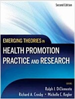 Emerging Theories in Health Promotion Practice and Research (Hardcover, 2 Rev ed)