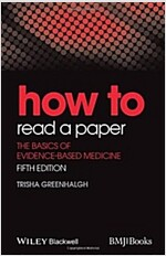 How to Read a Paper: The Basics of Evidence-Based Medicine (Paperback, 5)