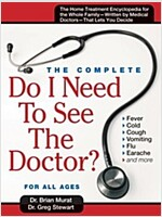Do I Need to See the Doctor? : The Home-treatment Encyclopedia - Written by Medical Doctors (Paperback, 2 Rev ed)