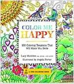 Color Me Happy: 100 Coloring Templates That Will Make You Smile (Paperback)