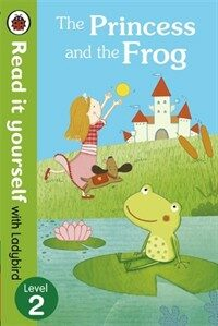 The Princess and the Frog - Read it Yourself with Ladybird : Level 2 (Paperback)