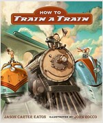 How to Train a Train (Paperback)