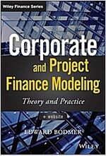 Corporate and Project Finance Modeling: Theory and Practice (Hardcover)