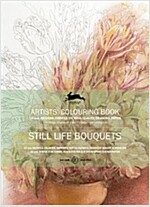 Still Life Bouquets Artists Co (Paperback)